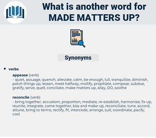 made matters up, synonym made matters up, another word for made matters up, words like made matters up, thesaurus made matters up