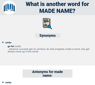 made name, synonym made name, another word for made name, words like made name, thesaurus made name