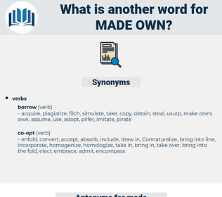 made own, synonym made own, another word for made own, words like made own, thesaurus made own