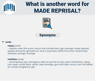 made reprisal, synonym made reprisal, another word for made reprisal, words like made reprisal, thesaurus made reprisal
