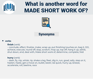 made short work of, synonym made short work of, another word for made short work of, words like made short work of, thesaurus made short work of