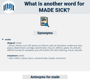 made sick, synonym made sick, another word for made sick, words like made sick, thesaurus made sick