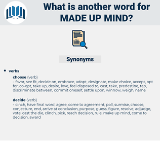 made up mind, synonym made up mind, another word for made up mind, words like made up mind, thesaurus made up mind