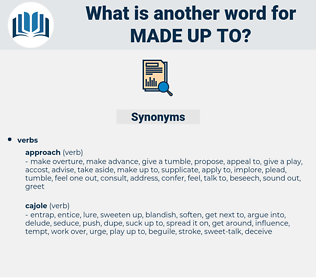made up to, synonym made up to, another word for made up to, words like made up to, thesaurus made up to