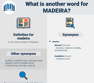 madeira, synonym madeira, another word for madeira, words like madeira, thesaurus madeira