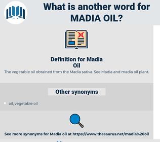 Madia Oil, synonym Madia Oil, another word for Madia Oil, words like Madia Oil, thesaurus Madia Oil