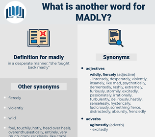 madly, synonym madly, another word for madly, words like madly, thesaurus madly