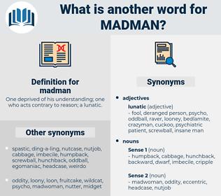 madman, synonym madman, another word for madman, words like madman, thesaurus madman