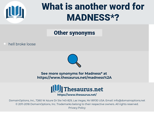 madness, synonym madness, another word for madness, words like madness, thesaurus madness