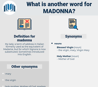 madonna, synonym madonna, another word for madonna, words like madonna, thesaurus madonna