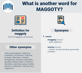maggoty, synonym maggoty, another word for maggoty, words like maggoty, thesaurus maggoty