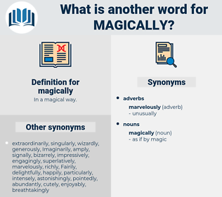 magically, synonym magically, another word for magically, words like magically, thesaurus magically