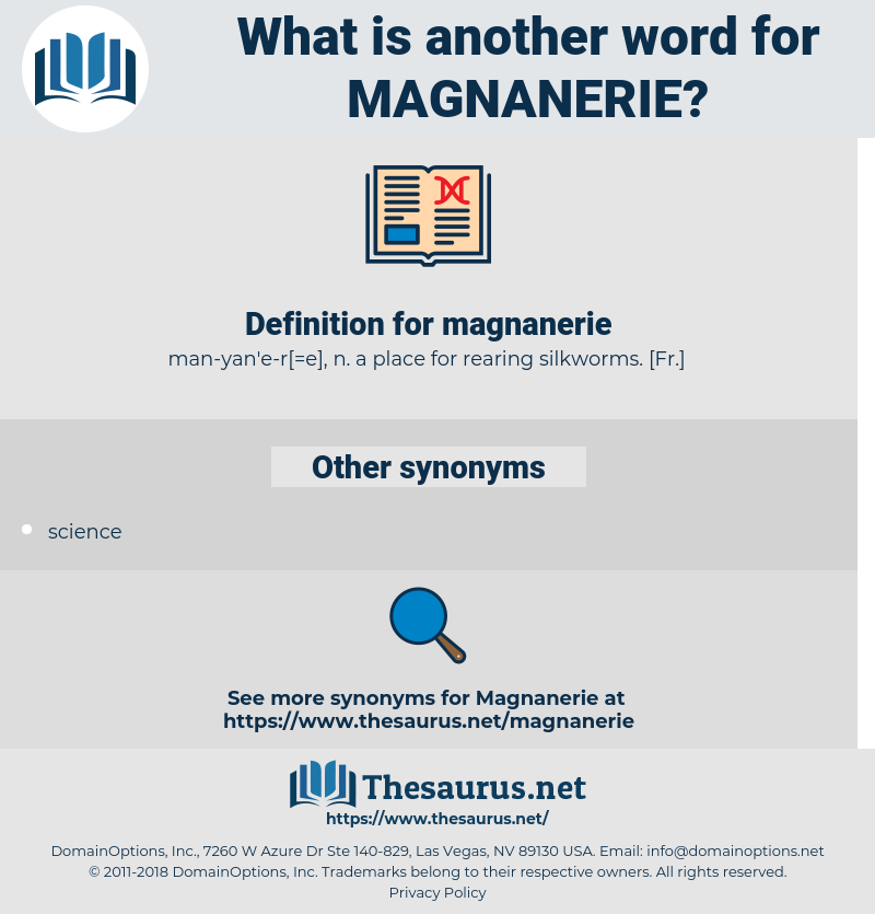 magnanerie, synonym magnanerie, another word for magnanerie, words like magnanerie, thesaurus magnanerie