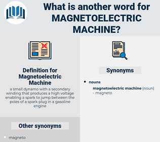 Magnetoelectric Machine, synonym Magnetoelectric Machine, another word for Magnetoelectric Machine, words like Magnetoelectric Machine, thesaurus Magnetoelectric Machine