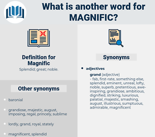 Magnific, synonym Magnific, another word for Magnific, words like Magnific, thesaurus Magnific