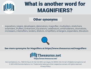 magnifiers, synonym magnifiers, another word for magnifiers, words like magnifiers, thesaurus magnifiers