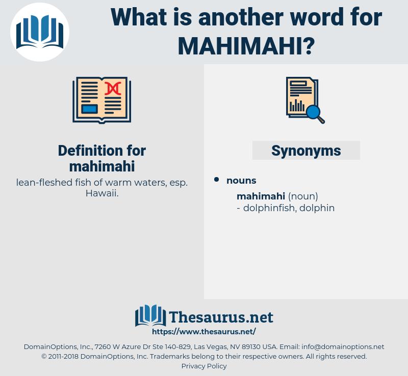 mahimahi, synonym mahimahi, another word for mahimahi, words like mahimahi, thesaurus mahimahi