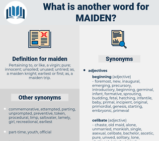 maiden, synonym maiden, another word for maiden, words like maiden, thesaurus maiden