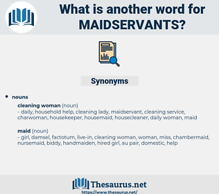 maidservants, synonym maidservants, another word for maidservants, words like maidservants, thesaurus maidservants