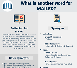 mailed, synonym mailed, another word for mailed, words like mailed, thesaurus mailed