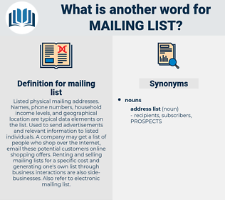 mailing list, synonym mailing list, another word for mailing list, words like mailing list, thesaurus mailing list