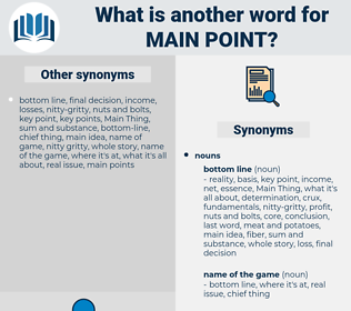 main point, synonym main point, another word for main point, words like main point, thesaurus main point