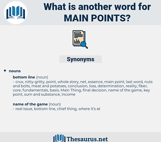 main points, synonym main points, another word for main points, words like main points, thesaurus main points
