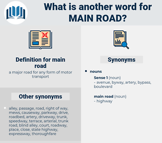 main road, synonym main road, another word for main road, words like main road, thesaurus main road
