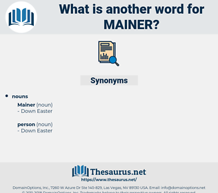 mainer, synonym mainer, another word for mainer, words like mainer, thesaurus mainer