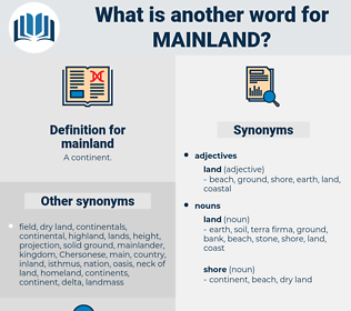 mainland, synonym mainland, another word for mainland, words like mainland, thesaurus mainland