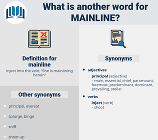 mainline, synonym mainline, another word for mainline, words like mainline, thesaurus mainline