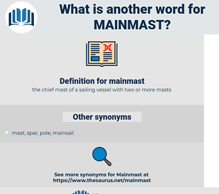 mainmast, synonym mainmast, another word for mainmast, words like mainmast, thesaurus mainmast