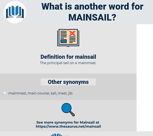 mainsail, synonym mainsail, another word for mainsail, words like mainsail, thesaurus mainsail