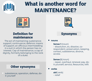 maintenance, synonym maintenance, another word for maintenance, words like maintenance, thesaurus maintenance
