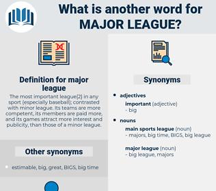 major league, synonym major league, another word for major league, words like major league, thesaurus major league
