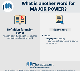 major power, synonym major power, another word for major power, words like major power, thesaurus major power