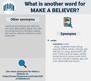 make a believer, synonym make a believer, another word for make a believer, words like make a believer, thesaurus make a believer