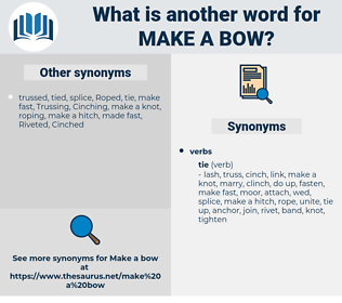 make a bow, synonym make a bow, another word for make a bow, words like make a bow, thesaurus make a bow