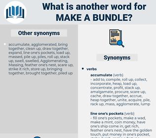 make a bundle, synonym make a bundle, another word for make a bundle, words like make a bundle, thesaurus make a bundle