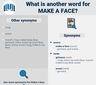 make a face, synonym make a face, another word for make a face, words like make a face, thesaurus make a face