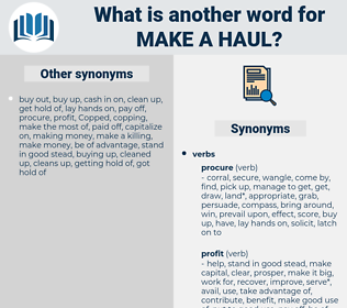 make a haul, synonym make a haul, another word for make a haul, words like make a haul, thesaurus make a haul