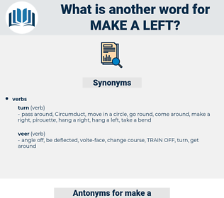make a left, synonym make a left, another word for make a left, words like make a left, thesaurus make a left
