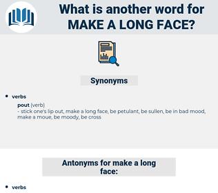 make a long face, synonym make a long face, another word for make a long face, words like make a long face, thesaurus make a long face