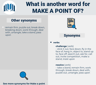 make a point of, synonym make a point of, another word for make a point of, words like make a point of, thesaurus make a point of