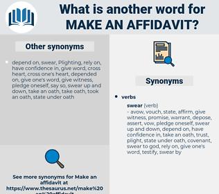 make an affidavit, synonym make an affidavit, another word for make an affidavit, words like make an affidavit, thesaurus make an affidavit