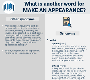 make an appearance, synonym make an appearance, another word for make an appearance, words like make an appearance, thesaurus make an appearance