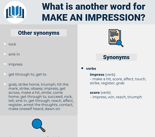 make an impression, synonym make an impression, another word for make an impression, words like make an impression, thesaurus make an impression