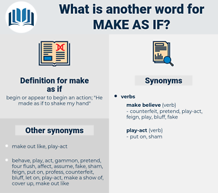 make as if, synonym make as if, another word for make as if, words like make as if, thesaurus make as if