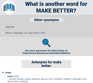 make better, synonym make better, another word for make better, words like make better, thesaurus make better
