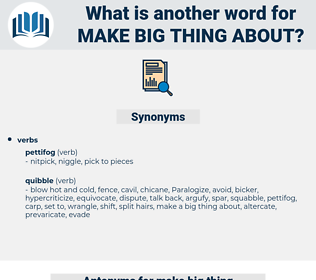 make big thing about, synonym make big thing about, another word for make big thing about, words like make big thing about, thesaurus make big thing about